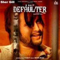 R Nait New Punjabi MP3 Song Defaulter