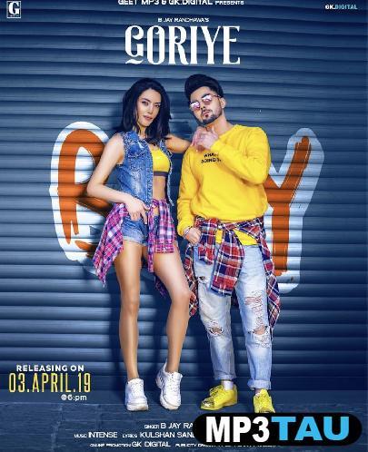 Goriye B Jay Randhawa Mp3 Song Download   MP3Tau