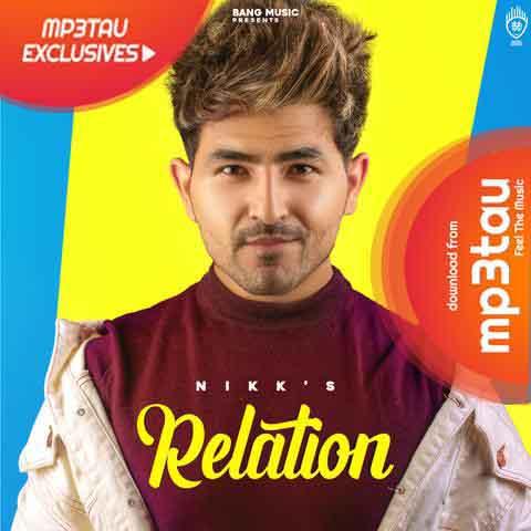 Relation Nikk Mp3 Song Download | MP3Tau